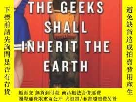 二手書博民逛書店The罕見Geeks Shall Inherit The EarthY364682 Alexandra Rob