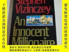 二手書博民逛書店AN罕見INNOCENT MILLIONAIRE 無辜的百萬富翁Y266776 STEPHEN VIZINCZ