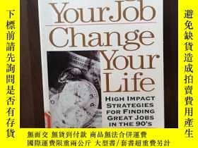 二手書博民逛書店Change罕見Your Job Change Your Lif