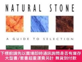 二手書博民逛書店Natural罕見Stone A Guide To SelectionY255174 Bradley, Fre