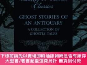 二手書博民逛書店Ghost罕見Stories Of An Antiquary - A Collection Of Ghostly