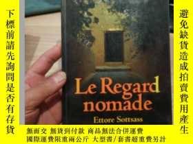 二手書博民逛書店LE罕見REGARD NOMADEY138791 Ettore Sottsass T&H 出版19