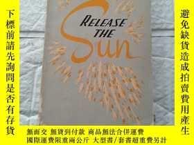 二手書博民逛書店RELEASE罕見THE SUN 釋放太陽。Y22128 BY WILLIAM SEARS BY WILLIA
