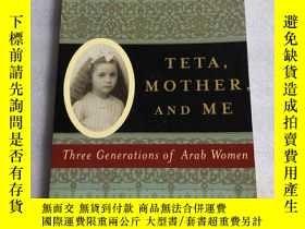 二手書博民逛書店Teta罕見Mother And Me: Three Generations Of Arab Women(特塔母親