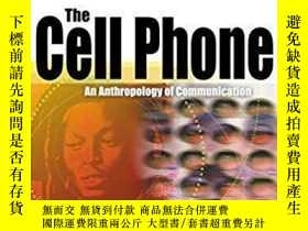 二手書博民逛書店The罕見Cell PhoneY307751 Heather A. Horst; Daniel Miller