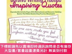 二手書博民逛書店罕見原版 Cursive Writing Practice: Inspiring Quotes [平裝Y454