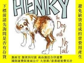 二手書博民逛書店Henry罕見the Dog with No TailY362136 Photo Credit: Kat...
