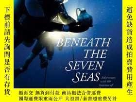 二手書博民逛書店Beneath罕見the Seven Seas-在七海之下Y443421 George F. Bass H.