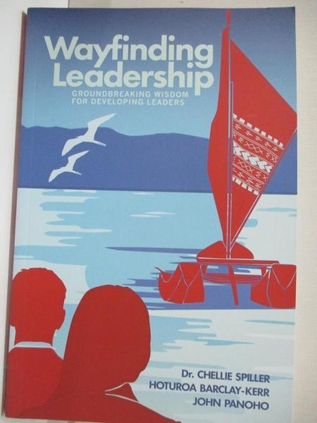 【書寶二手書T1/財經企管_KDE】Wayfinding Leadership: Ground-Breaking Wisdom for…