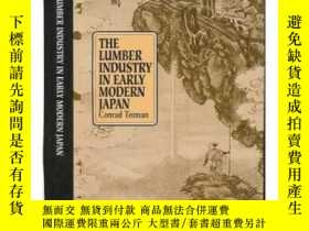 二手書博民逛書店The罕見Lumber Industry In Early Modern JapanY256260 Conra