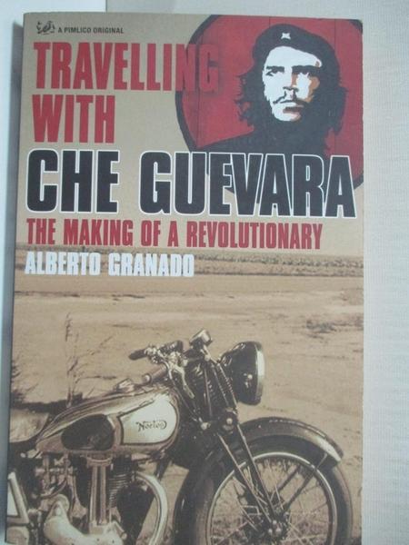 【書寶二手書T7/原文小說_IJ4】Travelling With Che Guevara: The Making of a Revolutionary_Alberto Granado