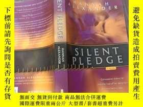 二手書博民逛書店SILENT罕見PLEDGE HANNAH ALEXANDERY14197 不會翻譯 均以圖片為準 不會翻譯