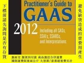 二手書博民逛書店Wiley罕見Practitioner s Guide to GAAS 2012: Covering all SA