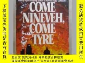 二手書博民逛書店Come罕見nineveh ,Come tyre原版口袋書Y10