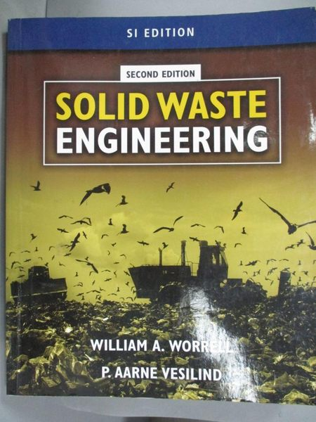 【書寶二手書T7/大學理工醫_ZDE】Solid Waste Engineering: Si Edition_Worre
