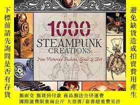 二手書博民逛書店英文原版罕見1000個蒸汽朋克創造 1,000 Steampunk Creations: Neo-Victoria