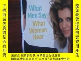 二手書博民逛書店What罕見Men Say, What Women HearY8