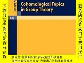 二手書博民逛書店Cohomological罕見Topics In Group Theory (lecture Notes In M