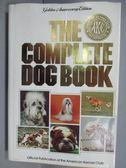 【書寶二手書T1/寵物_QLH】The Complete Dog Book