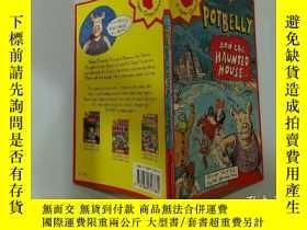 二手書博民逛書店Potbelly罕見and the Haunted House:大肚皮和鬼屋Y200392