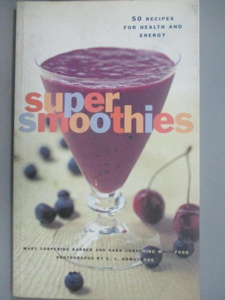 【書寶二手書T1/餐飲_XFG】Super Smoothies-50 Recipes for Every Lifestyle_Barber