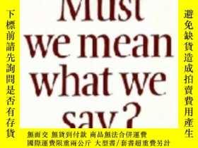 二手書博民逛書店Must罕見We Mean What We Say?Y256260 Stanley Cavell Cambri