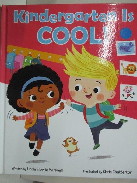 【書寶二手書T5/少年童書_EGA】Kindergarten Is Cool!_Marshall, Linda Elovitz/ Chatterton, Chris (ILT)