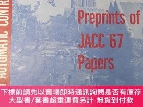 二手書博民逛書店1967罕見JOINT AUTOMATIC CONTROL CONFERENCE PREPRINTS OF PAP