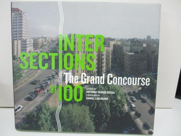 【書寶二手書T8/藝術_DNI】Intersections: The Grand Concourse at 100_Bessa, Antonio Sergio (EDT)