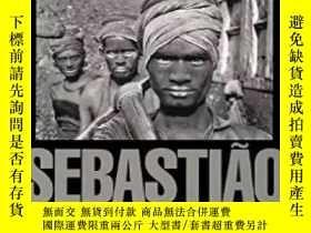 二手書博民逛書店Sebastiao罕見Salgado: Workers 薩爾加多 勞動者Y238343 Aperture