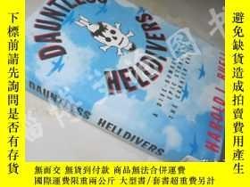 二手書博民逛書店Dauntless罕見Helldivers【16開精裝 英文原版