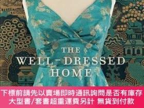 二手書博民逛書店The罕見Well-Dressed Home: Fashionable Design Inspired by Yo