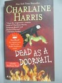 【書寶二手書T3/原文小說_LBG】Dead as a Doornail_Harris, Charlaine
