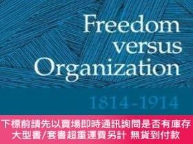 二手書博民逛書店Freedom罕見Versus Organization, 1814-1914Y256260 Bertrand