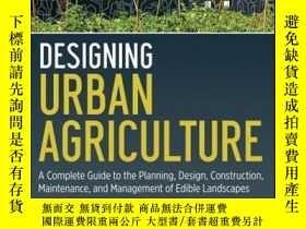 二手書博民逛書店Designing罕見Urban Agriculture: A Complete Guide to the Pla