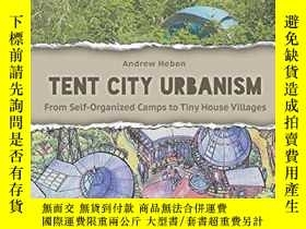二手書博民逛書店Tent罕見City UrbanismY256260 Andrew Heben The Village Col