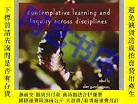 二手書博民逛書店Contemplative罕見Learning and Inqu