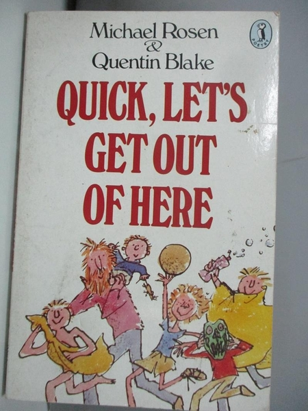 【書寶二手書T8/少年童書_AJ6】Quick, Let's Get Out of Here_Michael Rosen, Quentin Blake