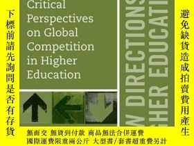 二手書博民逛書店Critical罕見Perspectives on Global Competition in Higher Ed