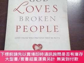 二手書博民逛書店God罕見Loves Broken People: And Those Who Pretend They re N