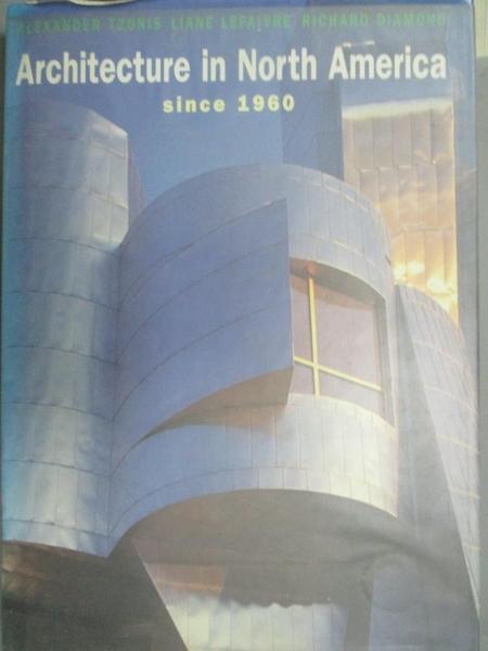 【書寶二手書T8/建築_QHS】Architecture in North America since 1960_Ale