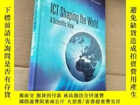 二手書博民逛書店ICT罕見Shaping the World: A Scient