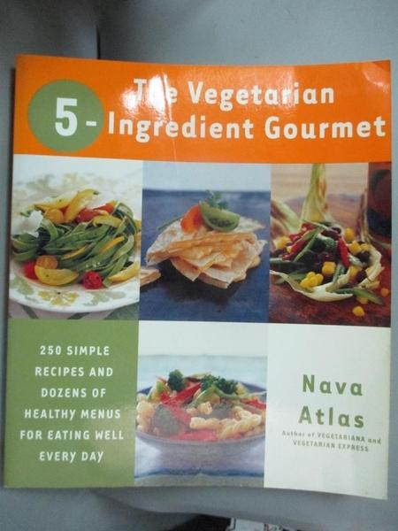 【書寶二手書T1/餐飲_XET】The Vegetarian 5-ingredient Gourmet-250 Simp..._Atlas