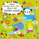 BABY'S VERY FIRST PLAY BOOK GARDEN WORDS 小寶貝的第一本單字書:花園篇 精裝硬頁書