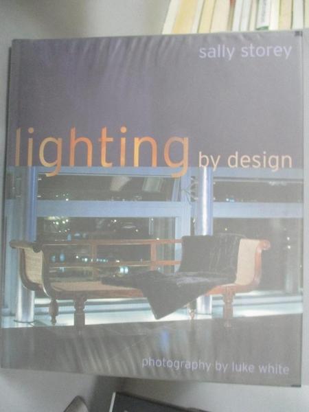 【書寶二手書T5/設計_DO7】Lighting by Design_Sally Storey, Sally Storey