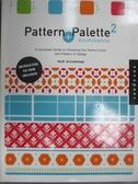 【書寶二手書T1/設計_WGZ】Pattern and Palette Sourcebook 2-A Complete Guide _Heidi Arrizabalaga
