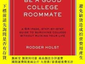 二手書博民逛書店How罕見to Be a Good College RoommateY410016 Rodger Holst