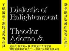 二手書博民逛書店[英文•罕見]《啟蒙辯證法》阿多諾&霍克海默 Dialectic of EnlightenmentY16932