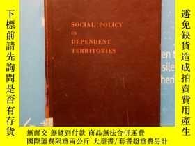 二手書博民逛書店SOCIAL罕見POLICY IN DEPENDENT TERR