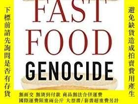 二手書博民逛書店Fast罕見Food Genocide How Processe